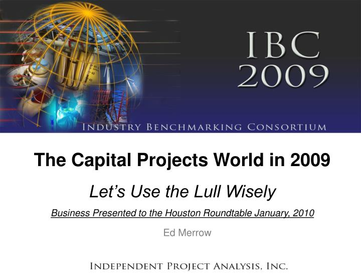 The Capital Projects World in 2009