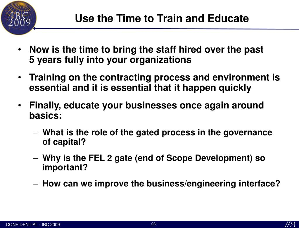 Use the Time to Train and Educate