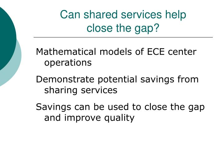 Can shared services help close the gap