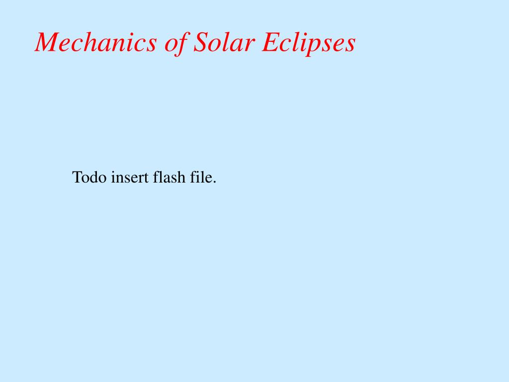 Mechanics of Solar Eclipses