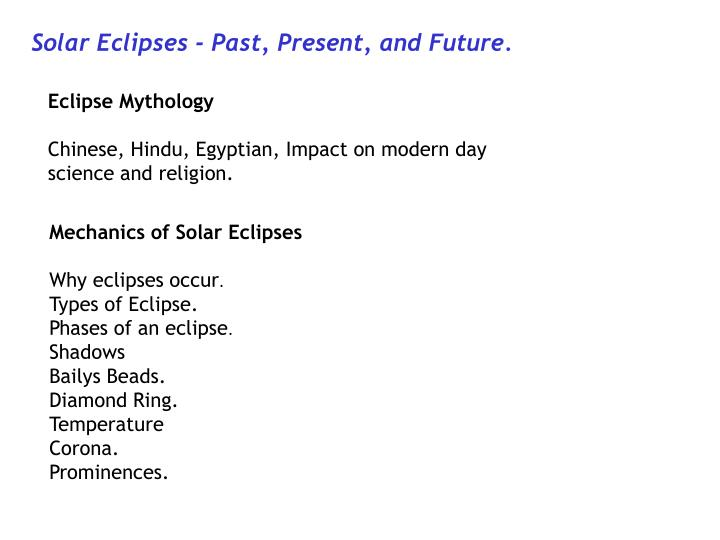 Solar Eclipses - Past, Present, and Future