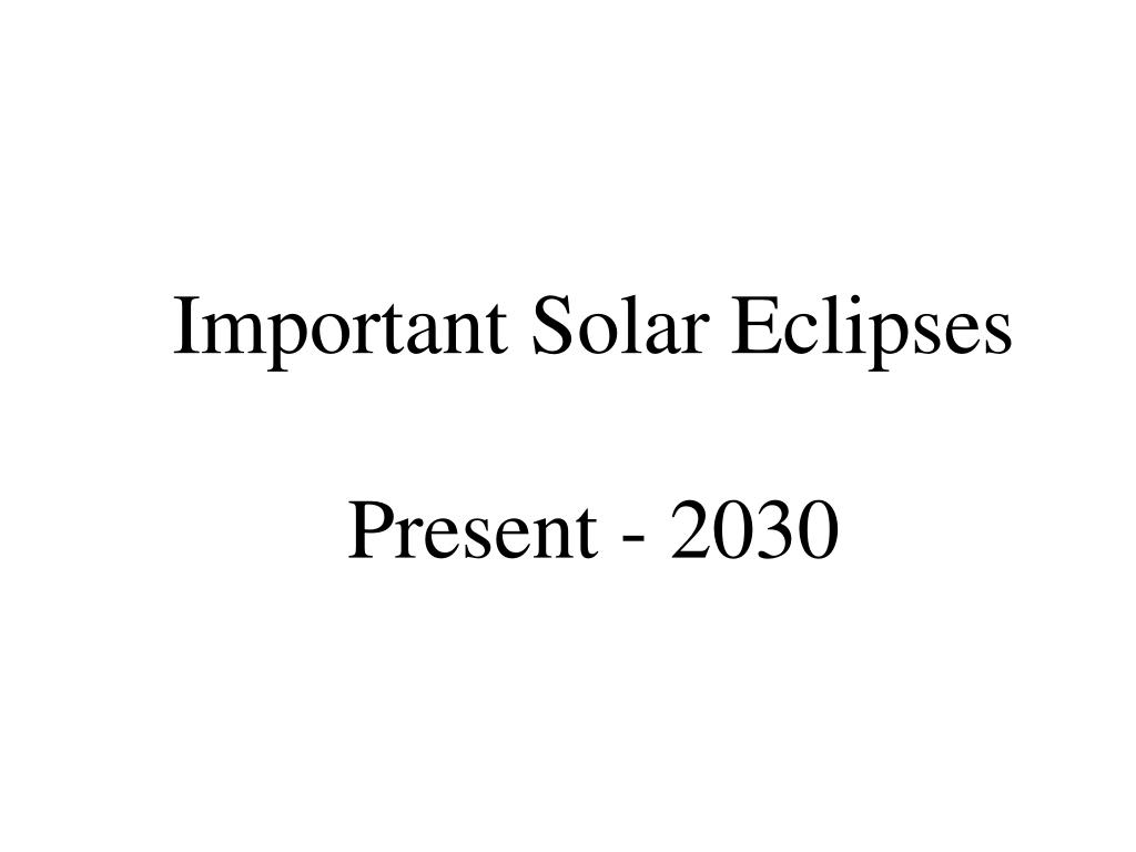 Important Solar Eclipses