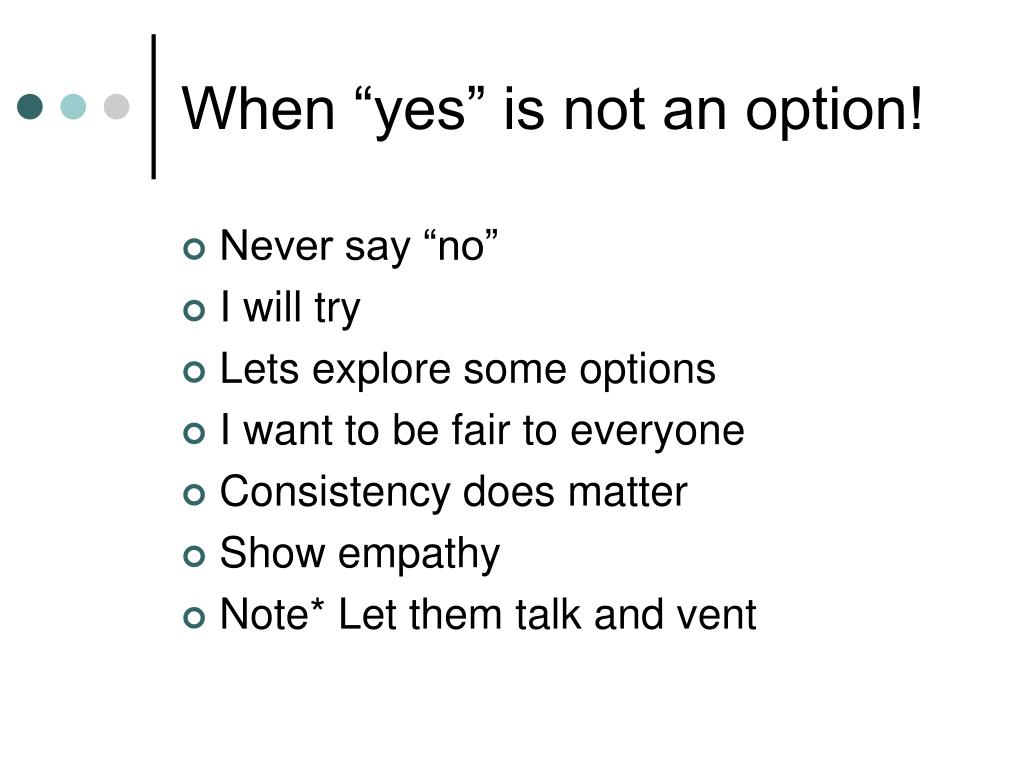 "When ""yes"" is not an option!"