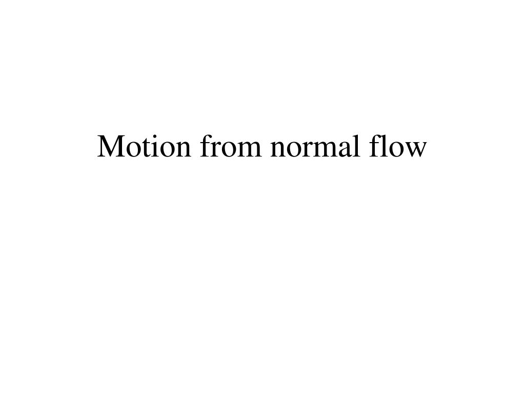 Motion from normal flow
