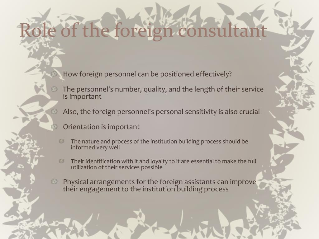 Role of the foreign consultant