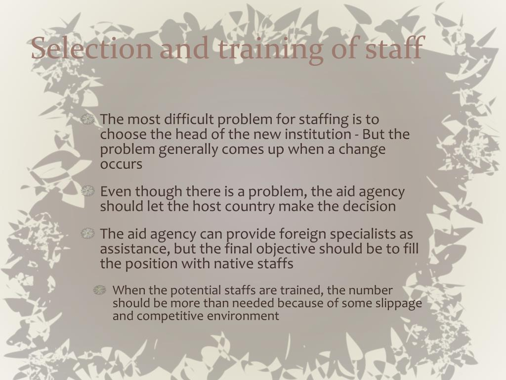 Selection and training of staff