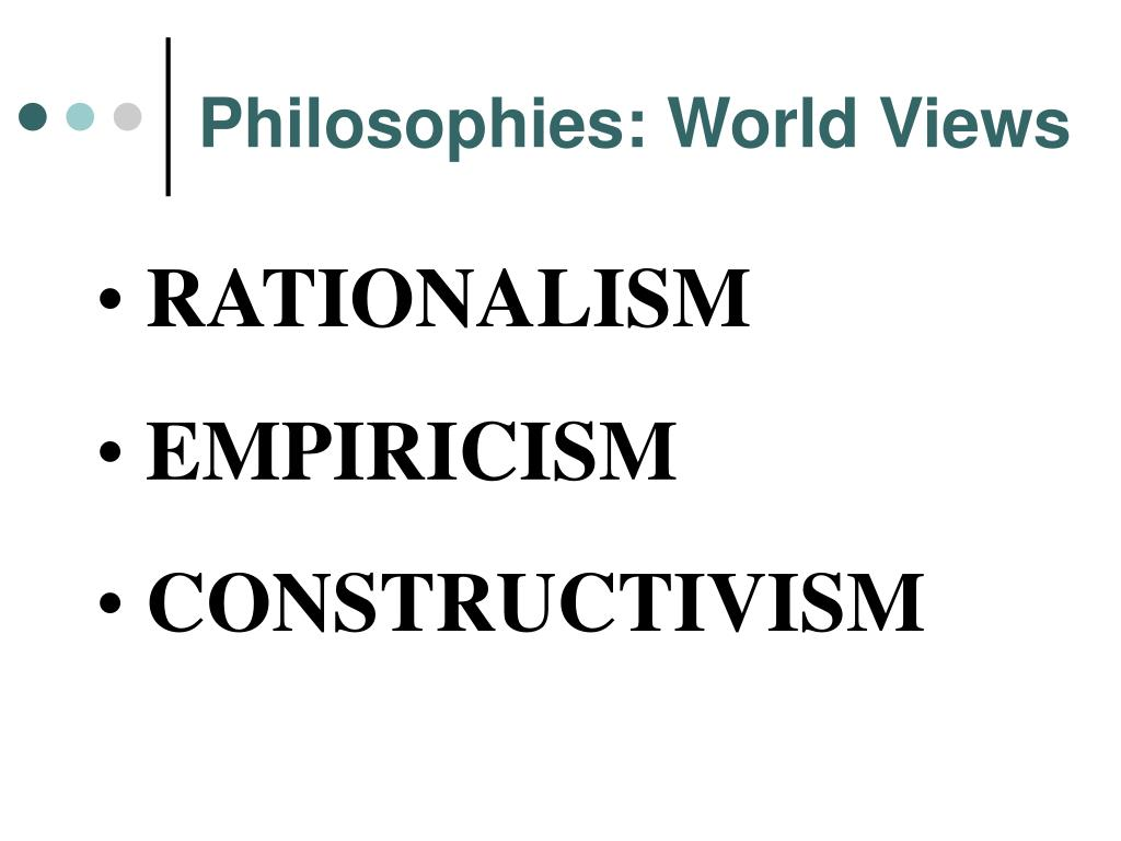 Philosophies: World Views