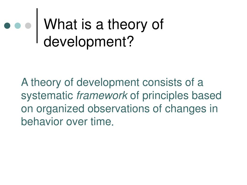 What is a theory of development?