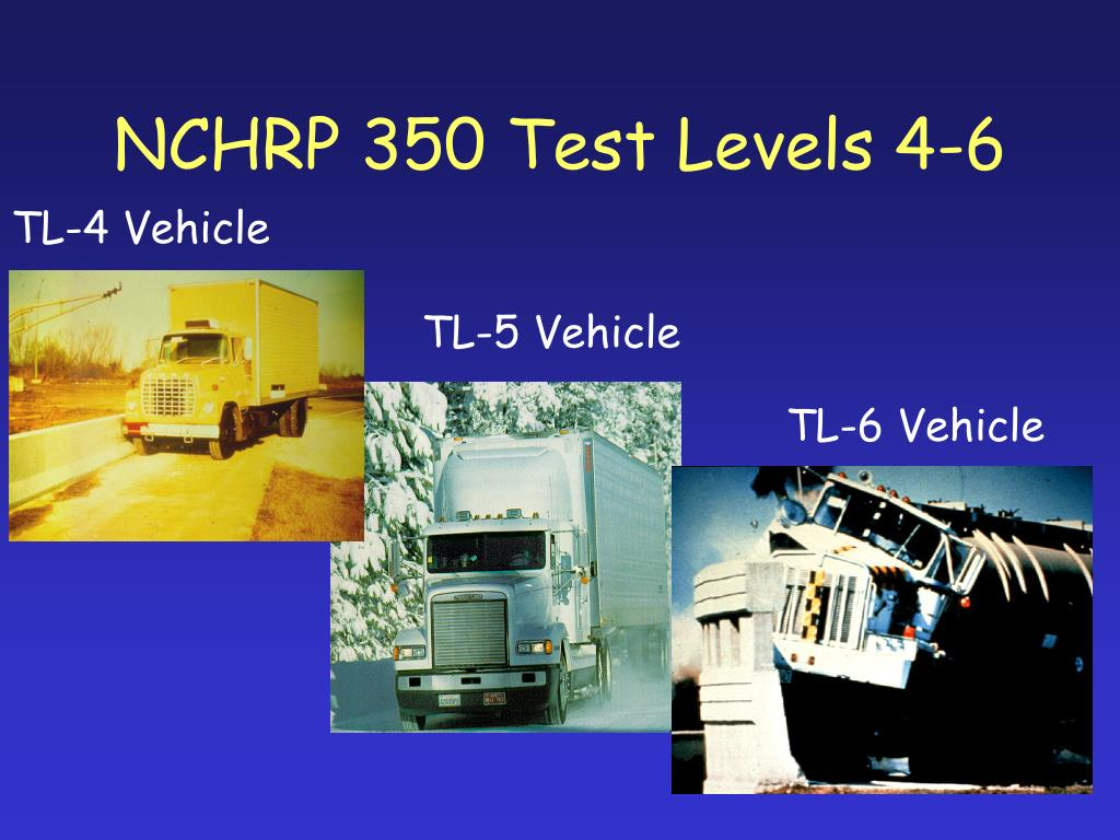 NCHRP 350 Test Levels 4-6