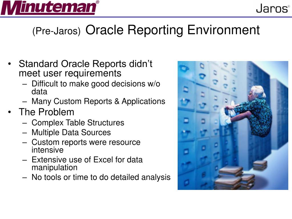 Standard Oracle Reports didn't meet user requirements