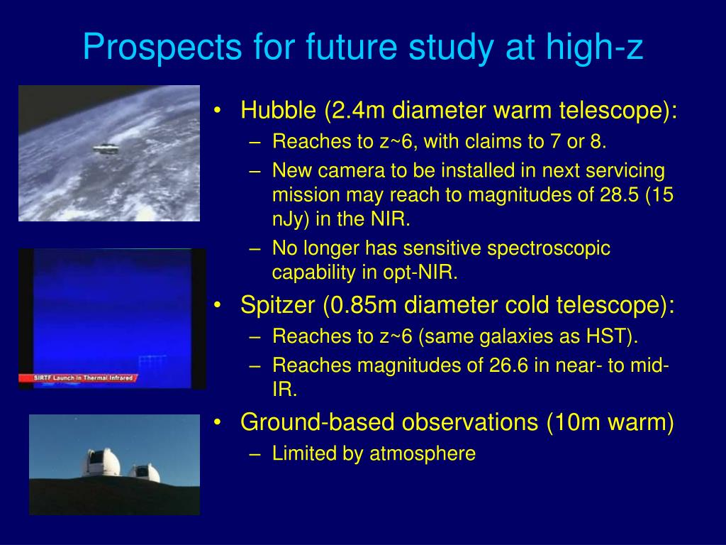 Prospects for future study at high-z
