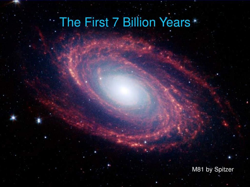 The First 7 Billion Years