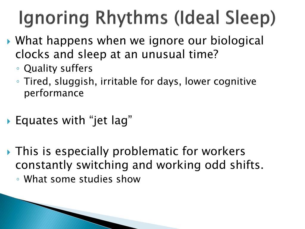 Ignoring Rhythms (Ideal Sleep)
