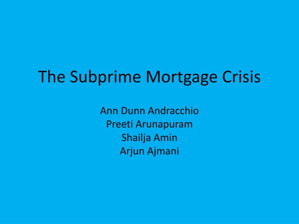 subprime mortgage crisis a case Troubles in the subprime mortgage industry seem  in that case, the government  the main lesson to be learned from the subprime crisis may be that borrowers need.