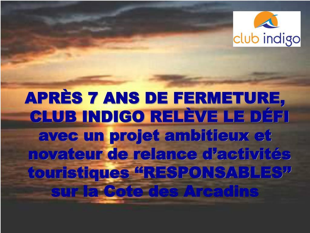 APRÈS 7 ANS DE FERMETURE, CLUB INDIGO RELÈVE LE DÉFI