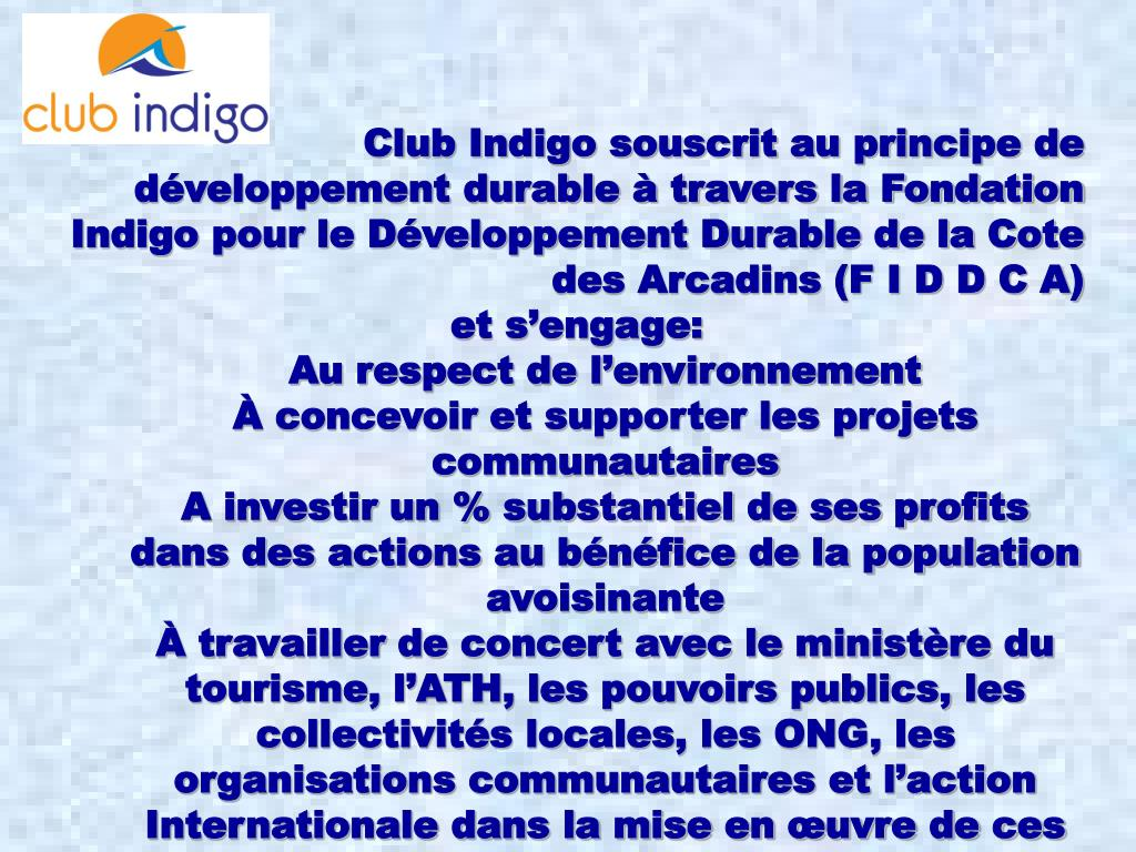 Club Indigo souscrit au principe de développement durable à travers la Fondation Indigo pour le Développement Durable de la Cote des Arcadins (F I D D C A)
