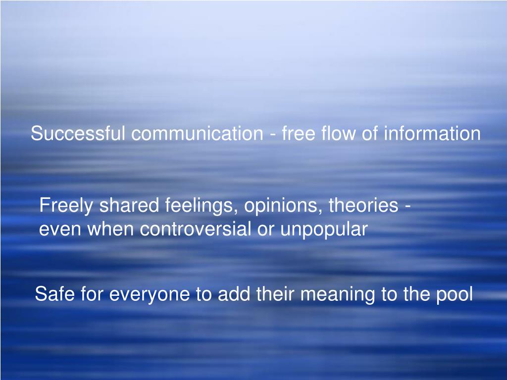 Successful communication - free flow of information