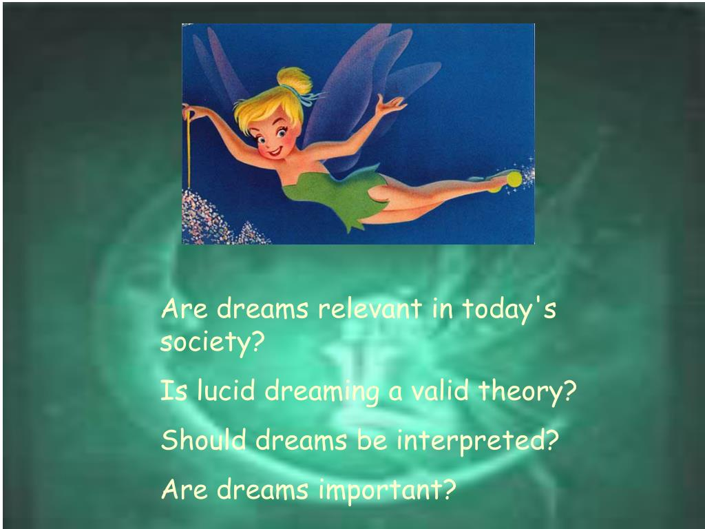 Are dreams relevant in today's society?