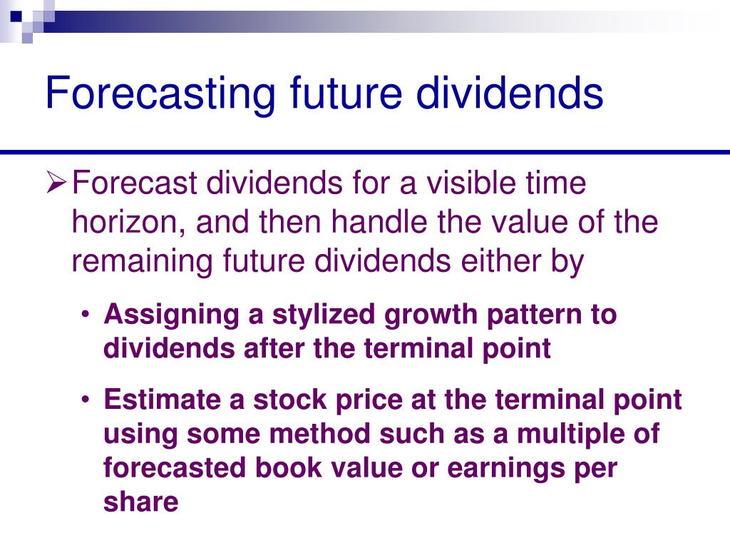 Forecasting future dividends