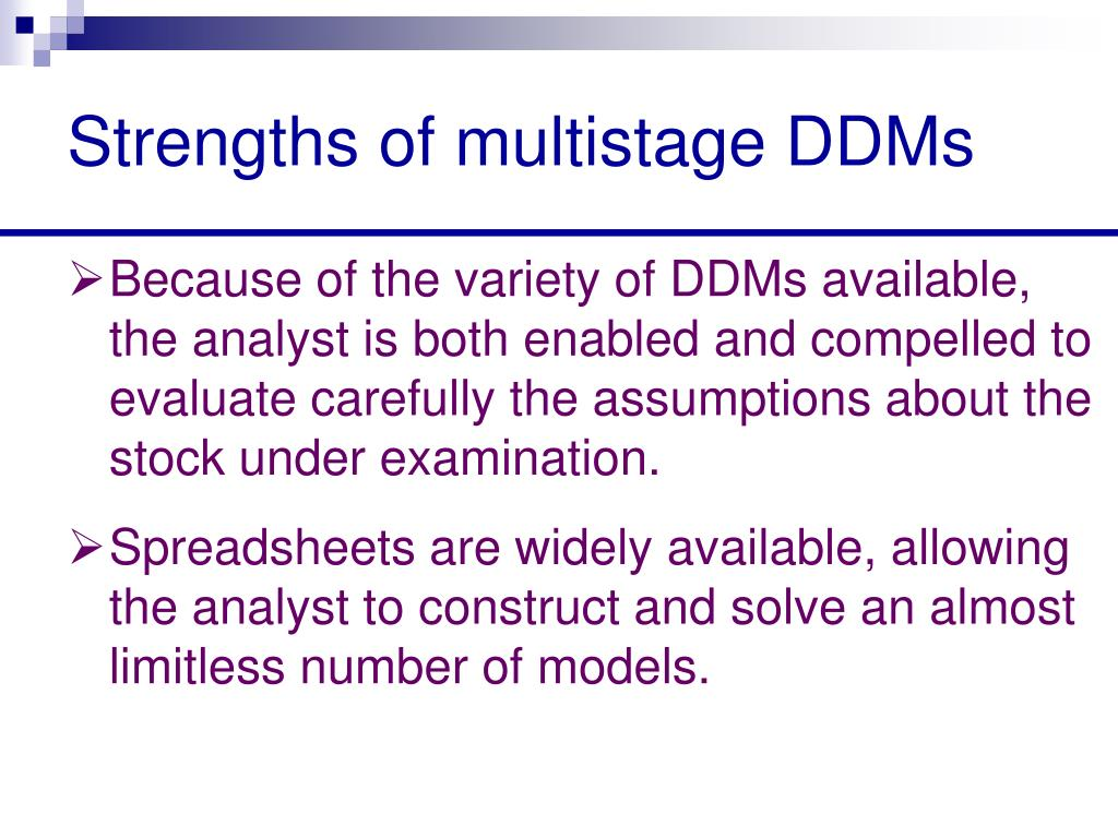 Strengths of multistage DDMs