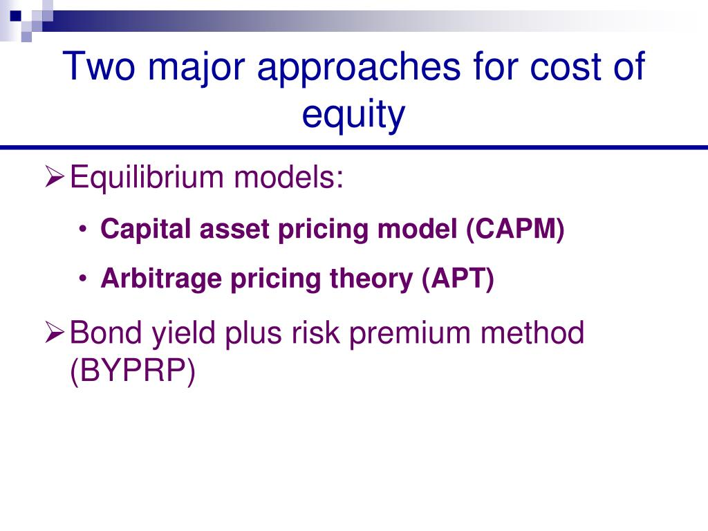 Two major approaches for cost of equity