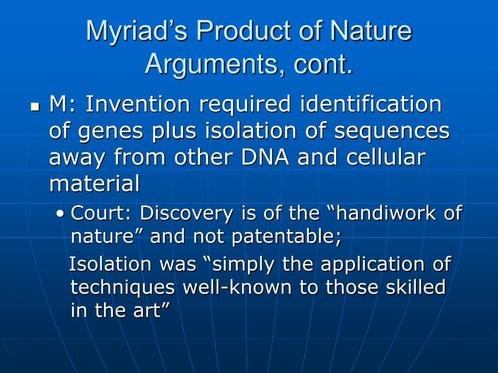 Myriad's Product of Nature Arguments, cont.