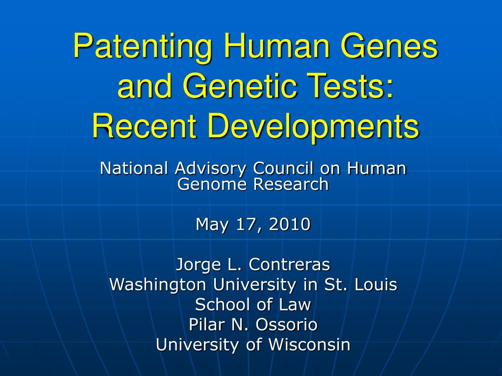 Patenting Human Genes and Genetic Tests: