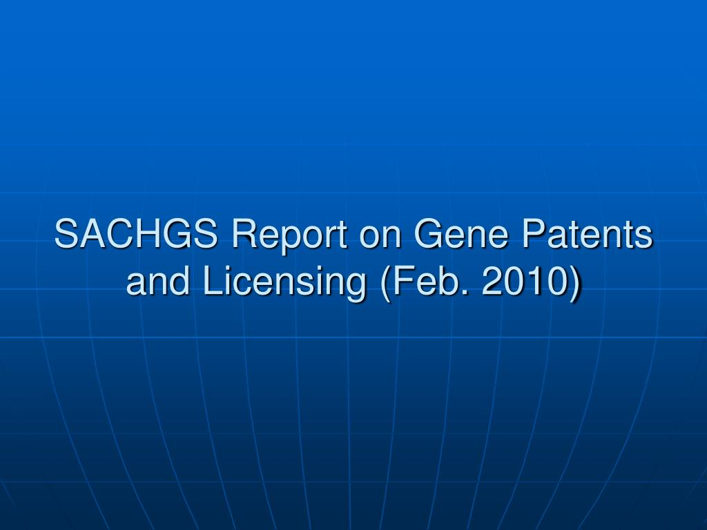 SACHGS Report on Gene Patents and Licensing (Feb. 2010)