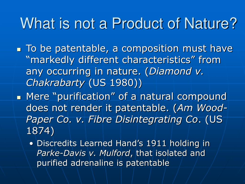 What is not a Product of Nature?