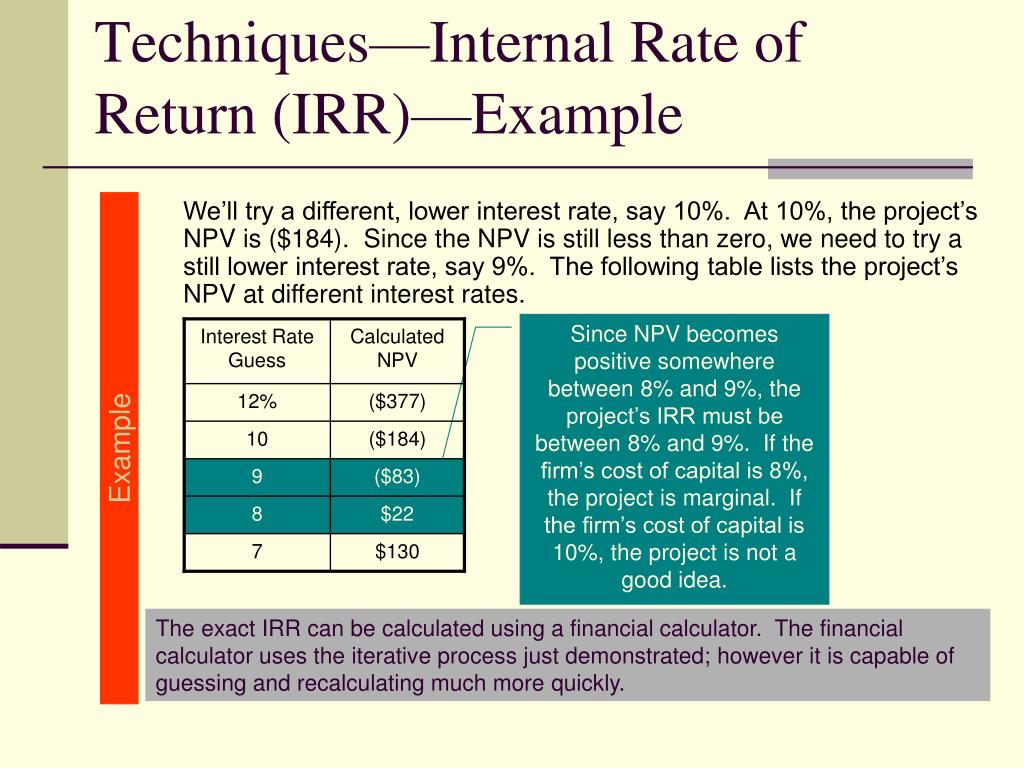 We'll try a different, lower interest rate, say 10%.  At 10%, the project's NPV is ($184).  Since the NPV is still less than zero, we need to try a still lower interest rate, say 9%.  The following table lists the project's NPV at different interest rates.