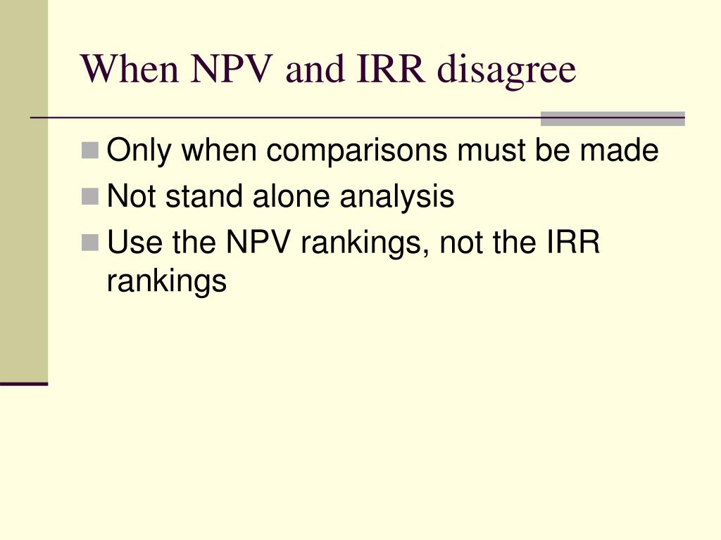 When NPV and IRR disagree