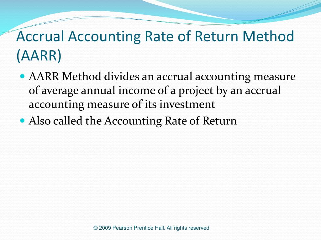 Accrual Accounting Rate of Return Method (AARR)