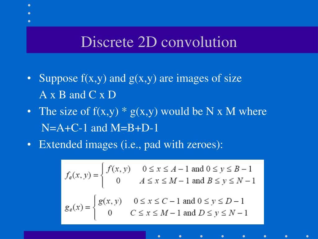 Discrete 2D convolution