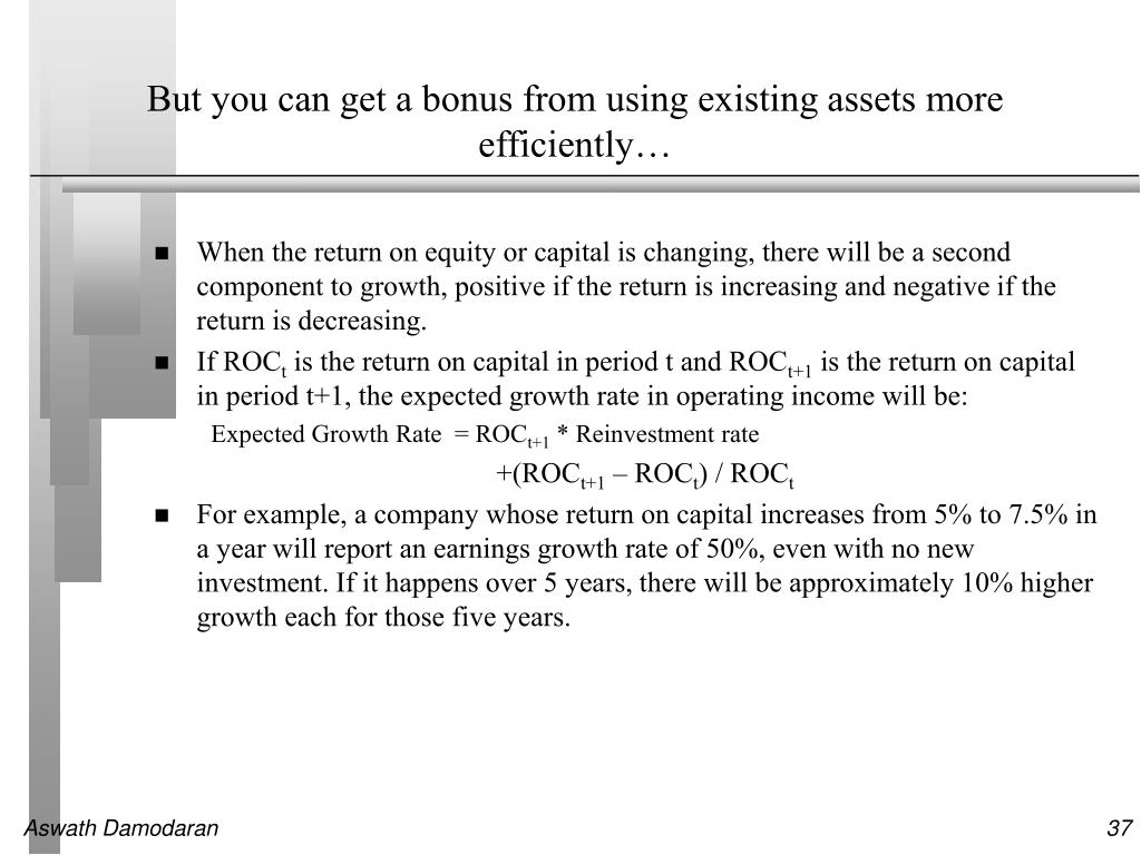 But you can get a bonus from using existing assets more efficiently…