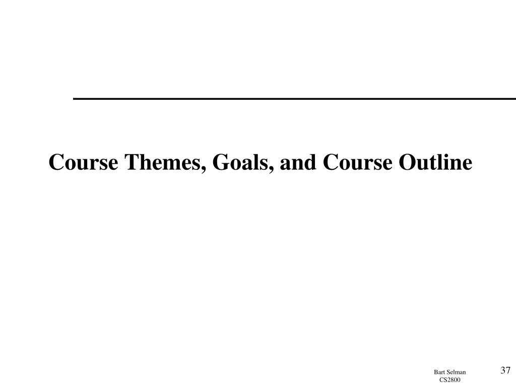 Course Themes, Goals, and Course Outline