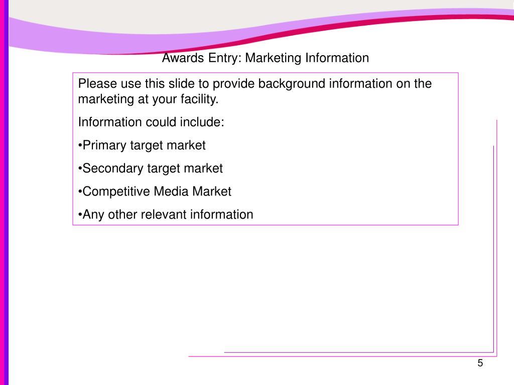 Awards Entry: Marketing Information