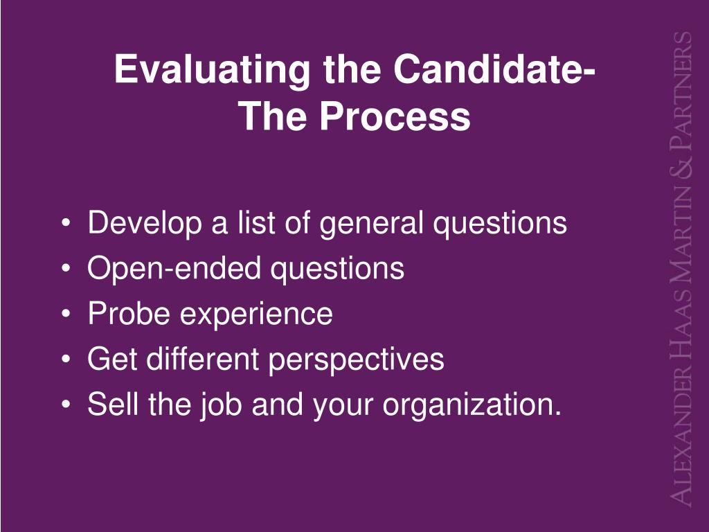 Evaluating the Candidate-