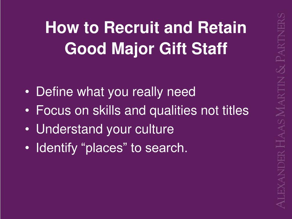 How to Recruit and Retain Good Major Gift Staff