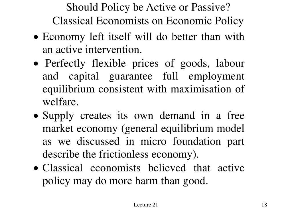 Should Policy be Active or Passive?