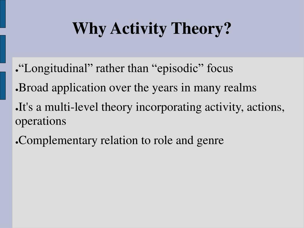 Why Activity Theory?