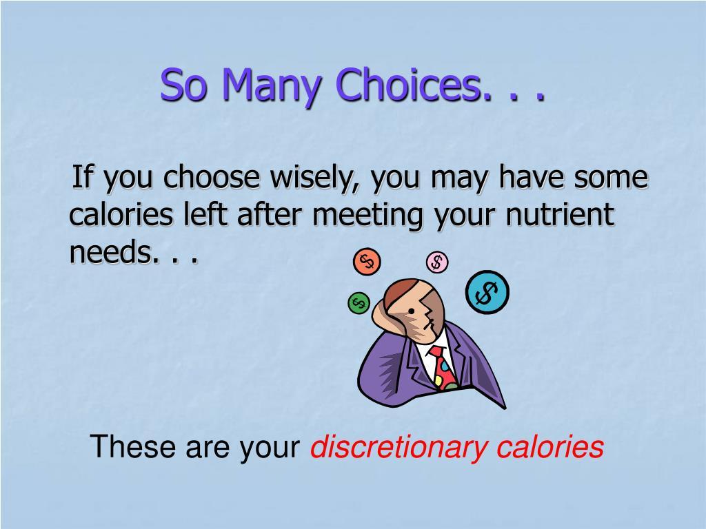 So Many Choices. . .