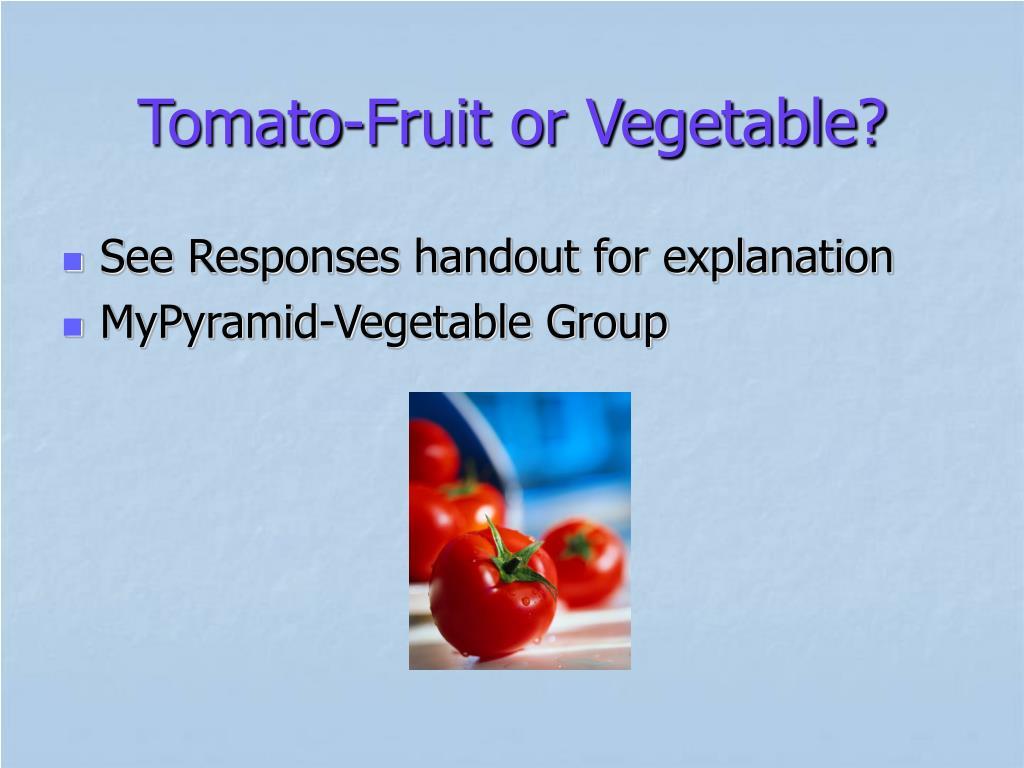 Tomato-Fruit or Vegetable?