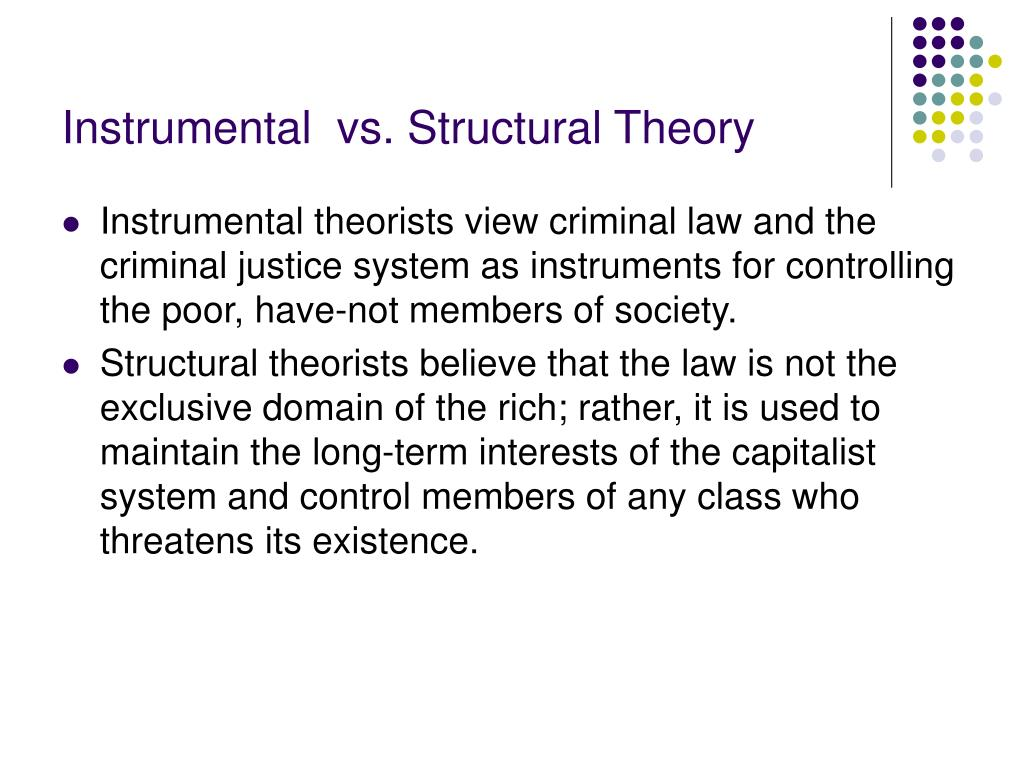 Instrumental  vs. Structural Theory
