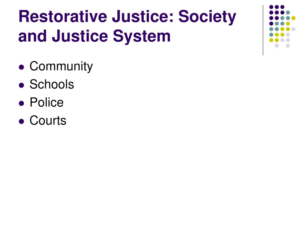 Restorative Justice: Society and Justice System