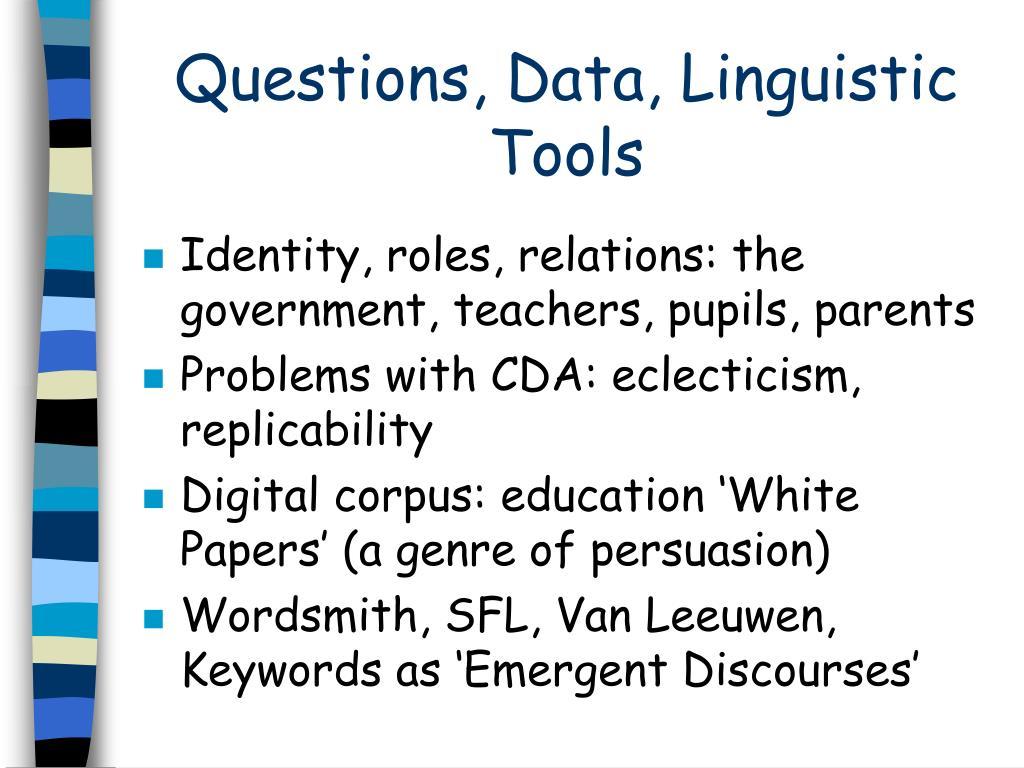Questions, Data, Linguistic Tools