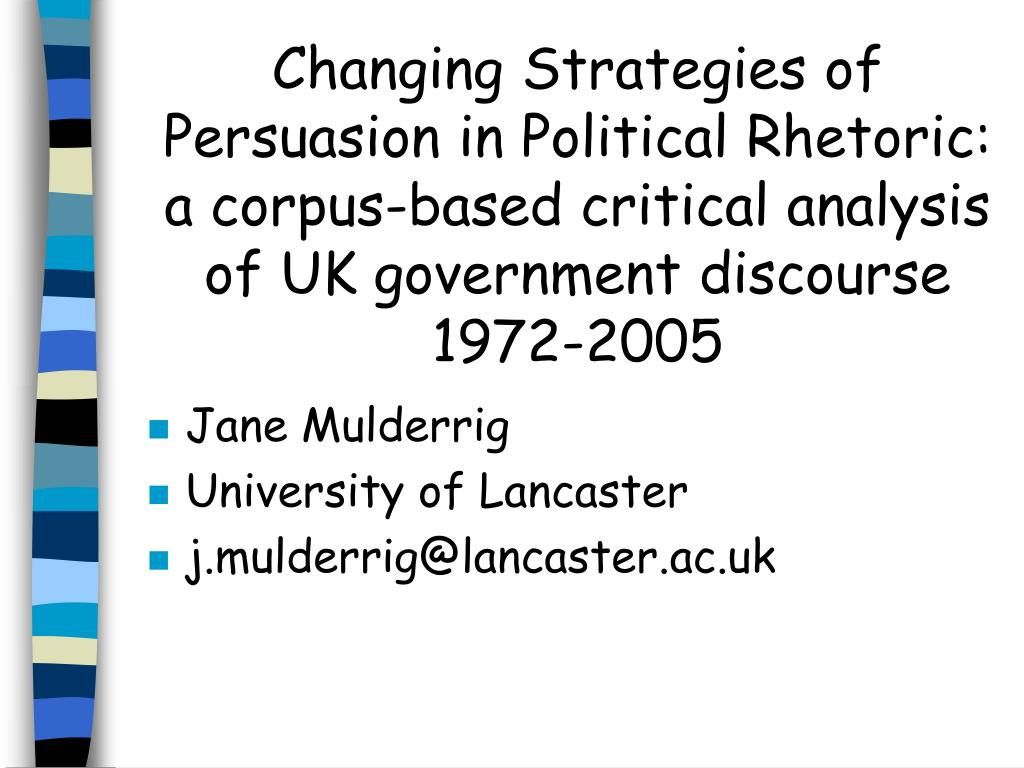 Changing Strategies of Persuasion in Political Rhetoric: a corpus-based critical analysis of UK government discourse 1972-2005
