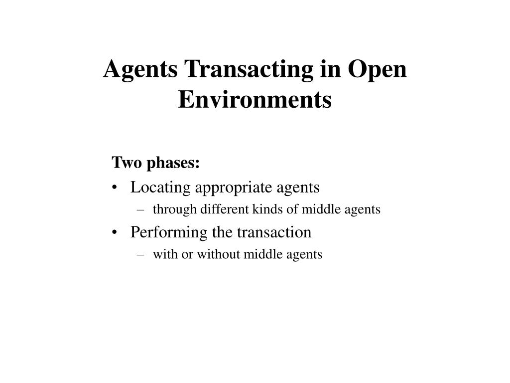 Agents Transacting in Open Environments
