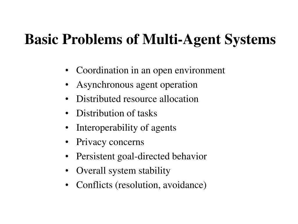 Basic Problems of Multi-Agent Systems