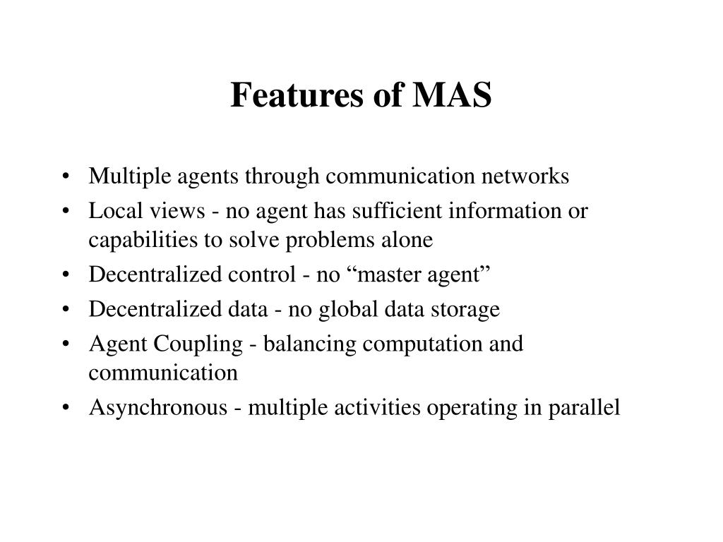 Features of MAS
