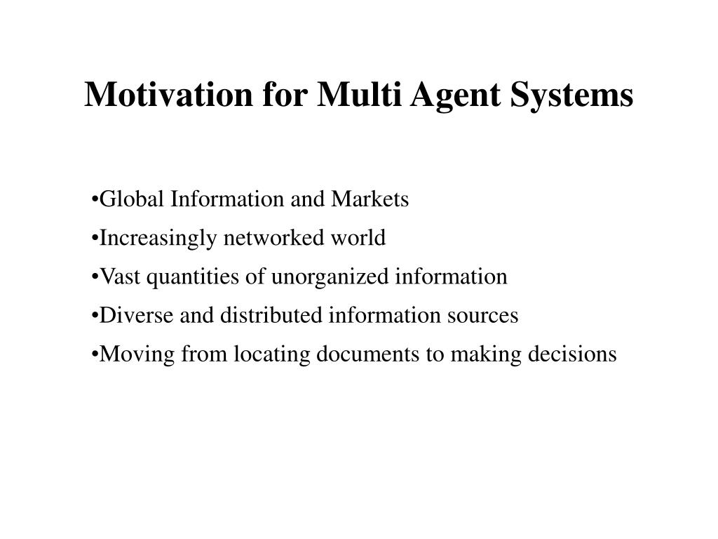 Motivation for Multi Agent Systems